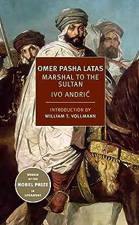Omer Pasha Latas: Marshal to the Sultan