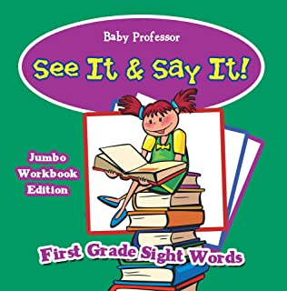 See It & Say It! Jumbo Workbook Edition   First Grade Sight Words (English Edition)