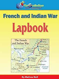 The French and Indian War Lapbook: Plus FREE Printable Ebook
