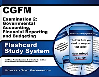 CGFM Examination 2: Governmental Accounting, Financial Reporting and Budgeting Flashcard Study System: CGFM Test Practice Questions & Review for the Certified ... Government Financial Manager Examinations