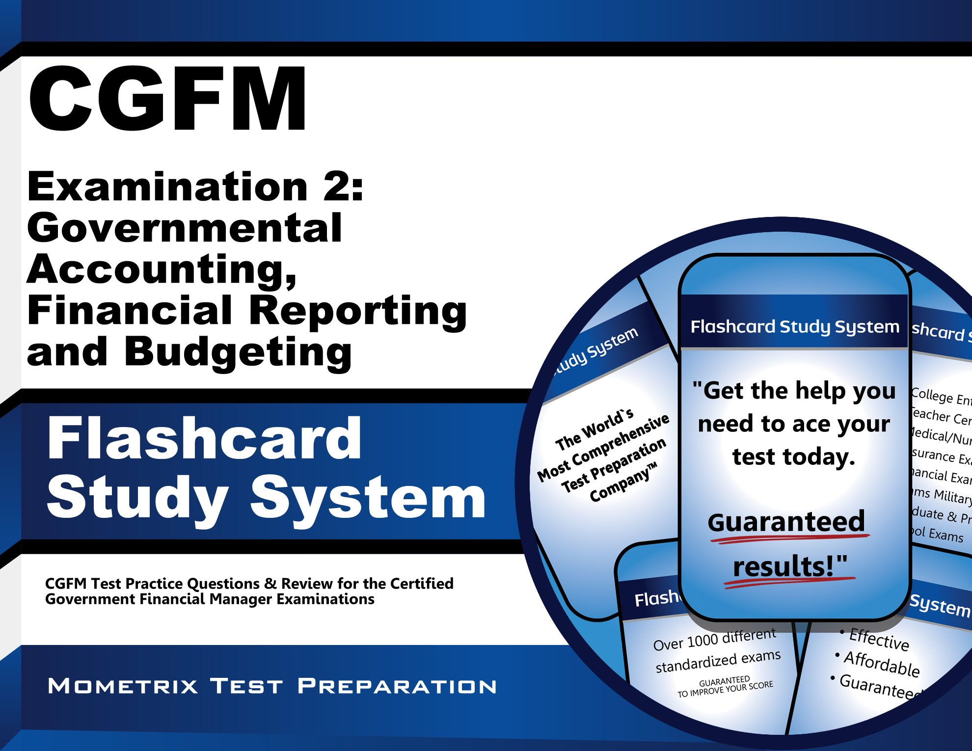 CGFM Examination 2: Governmental Accounting, Financial Reporting And Budgeting Flashcard Study System: CGFM Test Practice ...