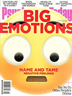 Psychology Today Magazine (August 2019) Big Emotions Name And Tame Negative Feelings
