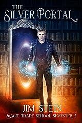 The Silver Portal: A Magic Academy Fantasy (Magic Trade School Book 2) Kindle Edition