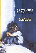Y Yo, Que?/what About Me?: Lucas Y Su Hermana Enferma/Lucas and His Sick Sister
