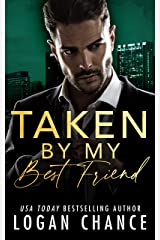 Taken By My Best Friend (The Taken Series Book 1) Kindle Edition
