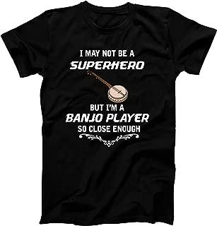 Not Superhero But Banjo Player Funny Gift T-Shirt