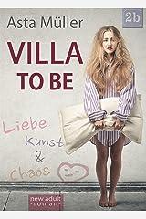 Villa to be: Liebe, Kunst und Chaos Kindle Ausgabe