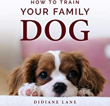 How to Train Your Family Dog