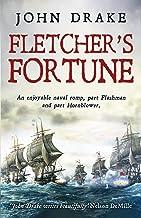 Fletcher's Fortune: An enjoyable naval romp, part Flashman and part Hornblower (Fletcher Series Book 1)