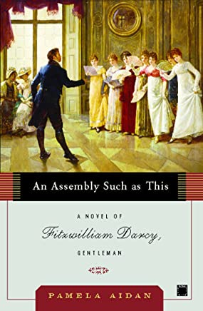 An Assembly Such as This: A Novel of Fitzwilliam Darcy, Gentleman (Fitzwilliam Darcy, Gentleman series Book 1) (English Edition)