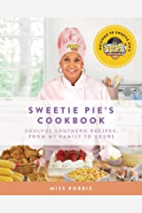 Sweetie Pie's Cookbook: Soulful Southern Recipes, from My Family to Yours Kindle Edition