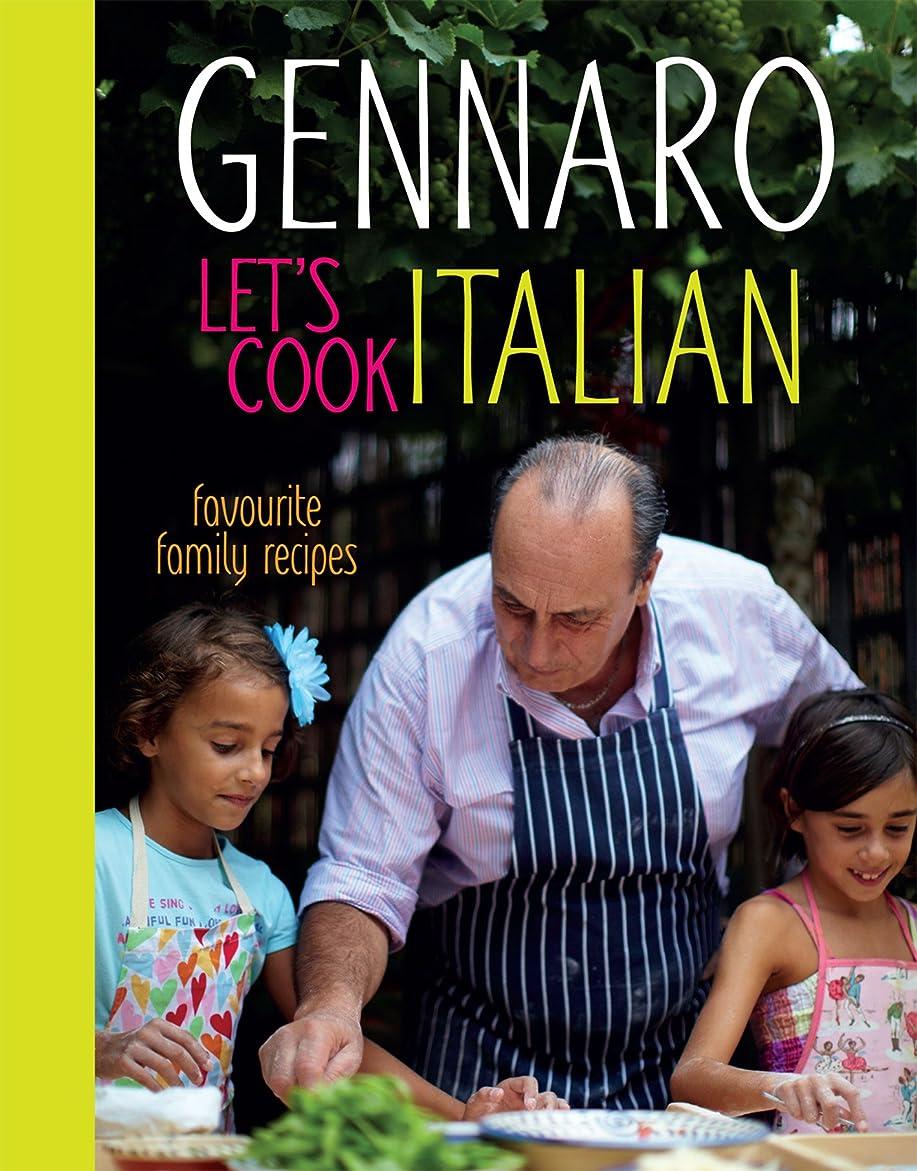 撃退する弁護真珠のようなGennaro Let's Cook Italian: Favourite Family Recipes (English Edition)
