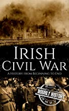 Irish Civil War: A History from Beginning to End (History of Ireland) (English Edition)