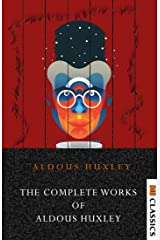 The Complete Works of Aldous Huxley Kindle Edition