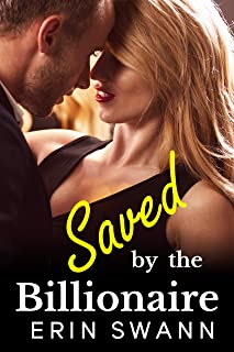 Saved by the Billionaire: Covington Billionaires Book 6 (A Billionaire Romance Love Story)