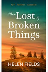These Lost & Broken Things: A historical fiction novel (English Edition) Formato Kindle