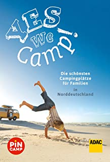 Yes we camp! Die schönsten Campingplätze für Familien in