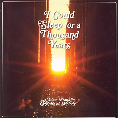 I Could Sleep For A Thousand Years By Adam Franklin Bolts Of