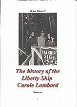 The History of the Liberty ship Carole Lombard