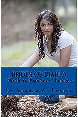 Brides Of Diablo: Northern Exposure - Frances Kindle Edition