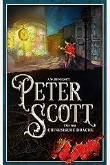 Peter Scott und der chinesische Drache: Band 2 von 2 (German Edition) Kindle Edition
