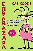 Embarazada: La guía indispensable para madres primerizas (Spanish Edition)