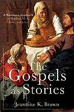 The Gospels as Stories: A Narrative Approach to Matthew, Mark, Luke, and John