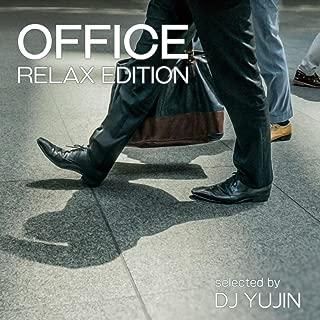 OFFICE -RELAX EDITION- Selected by DJ YUJIN (働くあなたに贈る癒しの美メロサウンド集♪)