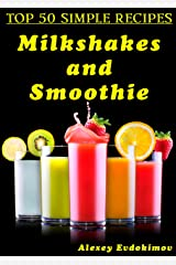 Top 50 Simple Recipes Milkshakes and Smoothie: Cookbook or Journal with 50 Tasty and Healthy Cocktail. In this Mixology Notebook Each Recipe is accompanied by a Photo and Easy Cooking Instructions Kindle Edition