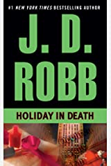Holiday in Death (In Death, Book 7) Kindle Edition