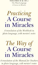 Practicing a Course in Miracles: A translation of the Workbook in plain language and with mentoring notes (Plain Language a Course in Miracles)
