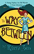 The Way Between (Ari Ara Series - One girl creating a culture of peace in a time of war. Book 1) (English Edition)