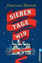 Sieben Tage Wir: Roman (German Edition)