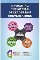 Navigating The Myriad of Leadership Conversations Kindle Edition