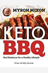 Myron Mixon: Keto BBQ: Real Barbecue for a Healthy Lifestyle Kindle Edition