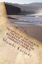 Deception In The Church:The New Apostolic Reformation and The Emergent Church