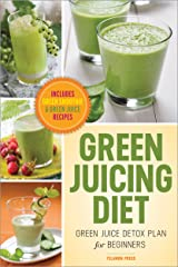 Green Juicing Diet: Green Juice Detox Plan for Beginners—Includes Green Smoothies and Green Juice Recipes Kindle Edition
