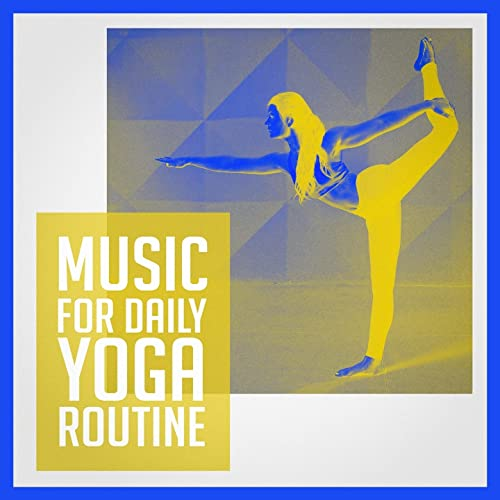 Music for daily yoga routine by Relaxing Mindfulness ...