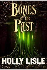 Bones of the Past (Arhel Book 2) Kindle Edition
