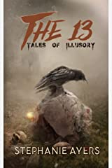 The 13: Tales of Illusory Kindle Edition