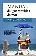 Manual del guardavidas de mar: Técnicas, historia, consejos, métodos y estrategias de salvamento acuático aplicado al trabajo en playas de mar. (Spanish Edition)