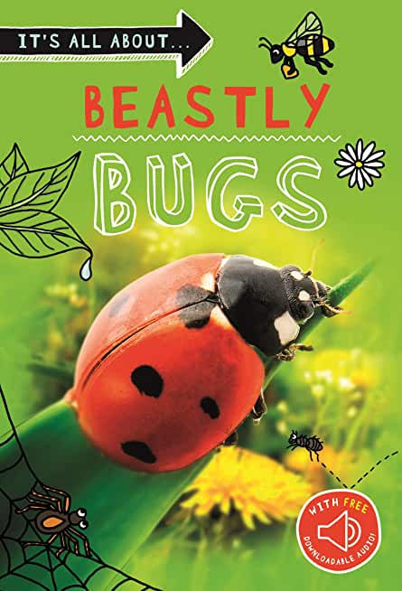 It's All About... Beastly Bugs: Everything You Want to Know About Minibeasts in One Amazing Book