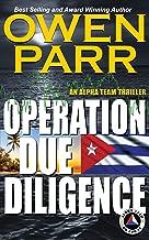 Operation Due Diligence: The Alpha Team Spy Thriller Volume 1