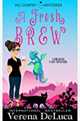 A Fresh Brew: A Dragon Cozy Mystery (Hill Country Mysteries Book 1) Kindle Edition