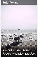 Twenty Thousand Leagues under the Sea Kindle Edition