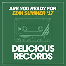 Are You Ready for EDM Summer '17