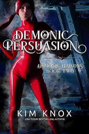 Demonic Persuasion (Demonic Liaisons Book 2)