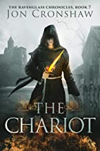 The Chariot: Book 7 of the coming-of-age epic fantasy serial (The Ravenglass Chronicles) (English Edition)