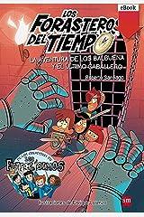 La aventura de los Balbuena y el último caballero (Los Forasteros del Tiempo nº 2) Versión Kindle