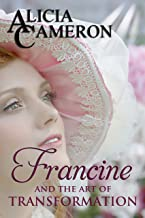 Francine and the Art of Transformation